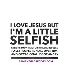 Sometimes you gotta be a little selfish. God still loves you!  #Repost @samanthagregory ・・・ Being selfish is necessary if you want to remain sane. Don't let people make you feel guilty for not being a doormat. Too many women are making themselves sick because they don't know how to set boundaries around their lives. 😳💯