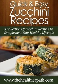 Zucchini Recipes: A Collection Of Zucchini Recipes To Complement Your Healthy Lifestyle (Quick & Easy Recipes) by Mary Miller, http://www.amazon.com/dp/B00JLJP53S/ref=cm_sw_r_pi_dp_iVaZtb0GCKHSQ