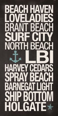 There's no link, but I'd like to make this myself. Maybe changing the order as they are on the island. Jersey Girl, New Jersey, Ship Bottom, Beach Haven, City North, Long Beach Island, Delaware River, Surf City, North Beach