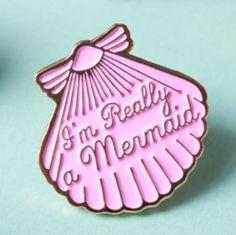 """I'm Really a Mermaid"" pink enamel pin"