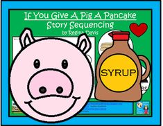 FREEBIE:  If You Give A Pig A Pancake                           Story Sequencing Cards fairytalesandfictionby2.blogspot.com