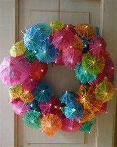 Mini Umbrellas Wreath. Just glue them into a styrofoam wreath?