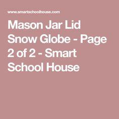 Mason Jar Lid Snow Globe - Page 2 of 2 - Smart School House