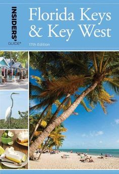 Written by a local and true insider, Insiders' Guide to Florida Keys & Key West is the essential source for in-depth travel and relocation information. Each guide is packed with useful tips on places