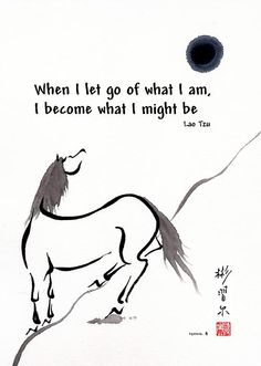 """""""Zen Horse Releasing"""" Spontaneous (xie yi) style Chinese brush painting on rice paper with Lao Tzu quote by bgsearle. Namaste Quotes, Lao Tzu Quotes, Zen Quotes, Yoga Quotes, Wisdom Quotes, Life Quotes, Inspirational Quotes, Qoutes, Buddhist Quotes"""