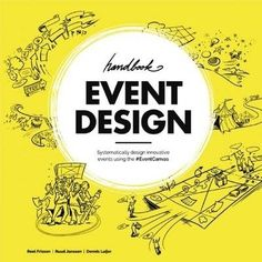 Handbook Event Design: Systematically Design Innovative Events Using the