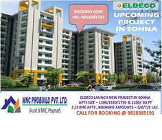 Eldeco Projects Sohna 9818385191 Gurgaon. Eldeco Group is soon launching its new upcoming residential project at Gurgaon Sohna Expressway. Eldeco New Project offers 2/3 BHK apartments with all modern amenities.