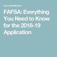 FAFSA: Everything You Need to Know for the 2018-19 Application
