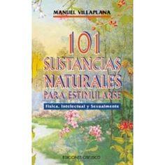 101 Sustancias Naturales Para Estimularse | Manuel Villaplana | ed. Obelisco