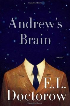 Andrew's Brain: A Novel by E.L. Doctorow,http://www.amazon.com/dp/1400068819/ref=cm_sw_r_pi_dp_AmC1sb06HES9K5TW