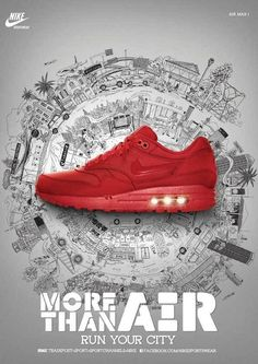 Nike - More than Air,  this nike advertisement is a very good example on shoe advert because the way that show the shoe in the background