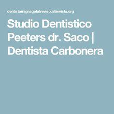 Studio Dentistico Peeters dr. Saco | Dentista Carbonera
