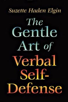 Verbal Aikido - The Gentle Art of Verbal Self Defense Book Club Books, Good Books, Books To Read, My Books, Reading Lists, Book Lists, Books For Self Improvement, Personal Development Books, Book Challenge