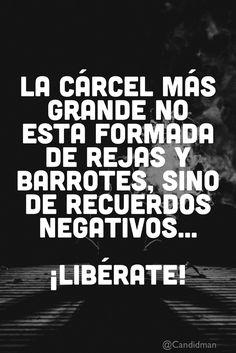 La cárcel más grande no está formada de rejas y barrotes sino de recuerdos negativos  Libérate!  @Candidman     #Frases Candidman Libertad Recuerdos Reflexión @candidman