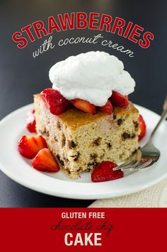 Chocolate Chip Cake with strawberries and coconut cream - a delicious vegan and gluten free dessert recipe | VeggiePrimer.com