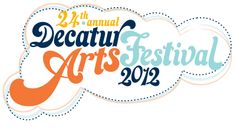 Decatur Arts Festival - May 3 thru June 3 with Artists Market on May 26 and 27