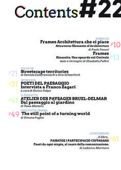 n 22 _STREETSCAPES_ http://www.nipmagazine.it/ La copertina è di Alberto Tognetti In questo numero _STREETSCAPES TERRITORIES_ di Daniela Colafranceschi e Kris Scheerlinck _POETI DEL PAESAGGIO_ Intervista a Franco Zagari a cura di Enrico Falqui _ATELIER DES PAYSAGES BRUEL-DELMAR_ Dal paesaggio al giardino di Tessa Matteini e molto altro...