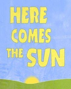 Here comes the sun , Art print famous quote , Beatles lyrics music blue yellow room decor.  via Etsy.
