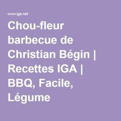 Chou-fleur barbecue de Christian Bégin | Recettes IGA | BBQ, Facile, Légume Christian Bégin, Barbecue, Quick Recipes, Sprouts, Barbecue Pit, Bbq Grill, Bbq