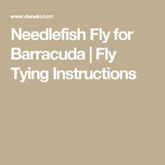 Needlefish Fly for Barracuda | Fly Tying Instructions