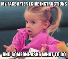 After I give instructions // funny pictures - funny photos - funny images - funny pics - funny quotes - #lol #humor #funnypictures