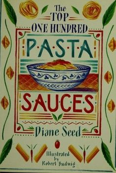 The Top One Hundred Pasta Sauces by Diane Seed, Hardcover 1994 Cookbook