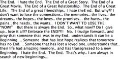 The End… Something I wrote January 17th, 2014.. a Day I Celebrated a Birth and Death of 2 very good friends.