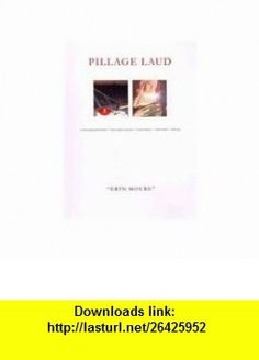Pillage Laud (9781897388839) Erin Moure , ISBN-10: 1897388837  , ISBN-13: 978-1897388839 ,  , tutorials , pdf , ebook , torrent , downloads , rapidshare , filesonic , hotfile , megaupload , fileserve