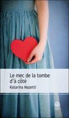 Le mec de la tombe d'à coté – Katarina Mazetti – Gaïa Editions – 1999