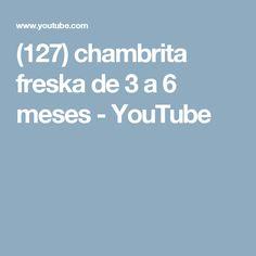 (127) chambrita freska de 3 a 6 meses - YouTube