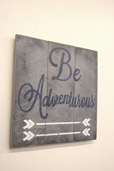 Be Adventurous Nursery Sign Pallet Sign Boys Nursery Arrow Sign Gray and Navy Nursery Vintage Nursery Shabby Chic Nursery Baby Shower Gift
