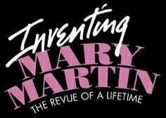 Off-Broadway Theater Review: INVENTING MARY MARTIN (York Theatre Company)