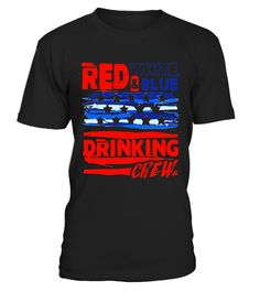"""# Red White and Blue Drinking Crew 4th of July T-Shirt .  Special Offer, not available in shops      Comes in a variety of styles and colours      Buy yours now before it is too late!      Secured payment via Visa / Mastercard / Amex / PayPal      How to place an order            Choose the model from the drop-down menu      Click on """"Buy it now""""      Choose the size and the quantity      Add your delivery address and bank details      And that's it!      Tags: Wear our fourth of july beer…"""