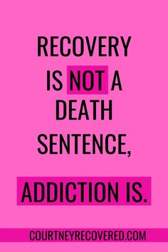 Recovery is not a death sentence, addiction is. Find more sobriety quotes from Courtney Recovered on this roundup! Recovery and Sobriety Quote Sober Quotes, Aa Quotes, Sobriety Quotes, Life Quotes, Inspirational Quotes, Addiction Recovery Quotes, Overcoming Addiction Quotes, Sober Life, Empowering Quotes