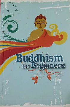 Buddhism for Beginners eBook - Buddhism for Beginners is a book that was used in Singapore schools in the mid 1980s and early 1990s and taught as a curriculum. It covers the basics of Buddhism like the Life & Teaching of the Buddha, Buddhism in Practice, and the Historical Development and spread of Buddhism.