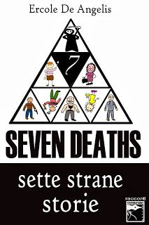 SETTE STRANE STORIE, SEVEN DEATHS di Ercole De Angelis ~ Reader's Bench