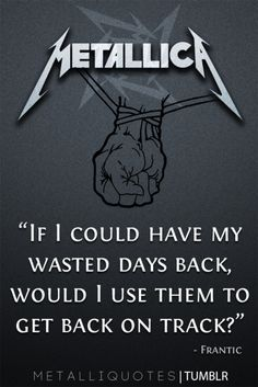 Fuck it all and fucking no regrets - Metallica♫♥♫♥♥♫♥ Metallica Quotes, Metallica Lyrics, Metallica Shirts, Metallica Albums, Song Lyrics, Robert Trujillo, James Hetfield, Music Is Life, My Music