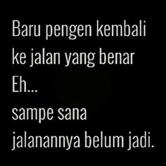Putar balik jo Sarcastic Quotes, Jokes Quotes, Funny Quotes, Life Quotes, Funny Memes, Quotes Lucu, Cinta Quotes, Simple Quotes, Quotes Indonesia