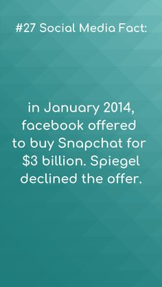 Social media facts #27  There was once a time where Facebook wanted to acquire snapchat, but that offer was declined.  #smf #socialmediafacts #facebook #snapchat