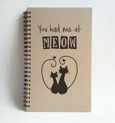 You had me at meow, 5x8 writing journal, custom spiral notebook, personalized brown kraft memory book, small sketchbook, from TheJournalCompany on Etsy.