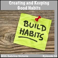 Creating and Keeping Good Habits by Sabrina Victoria on SoundCloud