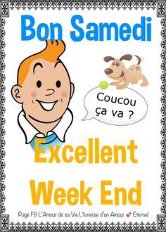 Bon Samedi Excellent Week-end ! Bon Weekend, Bon Sabbat, Bon Week End Image, The Eighth Day, Poster, Comics, Fictional Characters, Facebook, Frases