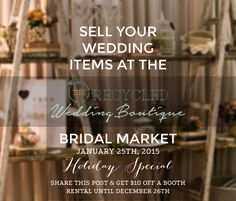 Looking to buy or sell your wedding decorations? Check out the Recycled Wedding Boutique hosted by Oak and Honey Events on January 25th.  For more information, visit http://www.oakandhoneyevents.com/recycledwb/