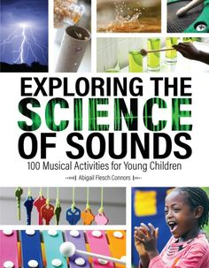 Buy Exploring the Science of Sounds: 100 Musical Activities for Young Children by Abigail Flesch Connors and Read this Book on Kobo's Free Apps. Discover Kobo's Vast Collection of Ebooks and Audiobooks Today - Over 4 Million Titles! Preschool Music Activities, Science Games, Easy Science Experiments, Preschool Science, Science Education, Preschool Teachers, Stem Activities, Learn Science, Science Worksheets
