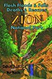 Free Kindle Book -   Flash Floods & Falls: Deaths & Rescues In Zion National Park (1st Edition) Check more at http://www.free-kindle-books-4u.com/travelfree-flash-floods-falls-deaths-rescues-in-zion-national-park-1st-edition/