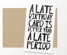 Best Friend Birthday Cards Belated Card Late