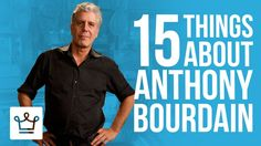 15 Things You Didn't Know About Anthony Bourdain https://www.youtube.com/watch?v=8OgWXC3TzCE