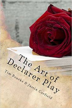 The Art of Declarer Play: Tim Bourke, Justin Corfield: 9781494247256: Amazon.com: Books