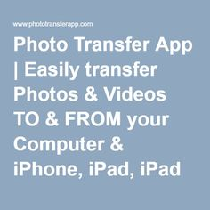 Easily transfer Photos & Videos TO & FROM your Computer & iPhone, iPad, iPad mini, iTouch and Android Picture Video, Photo And Video, Photo Transfer, Ipad Air 2, Ipad Mini, Android, App, Iphone, Videos