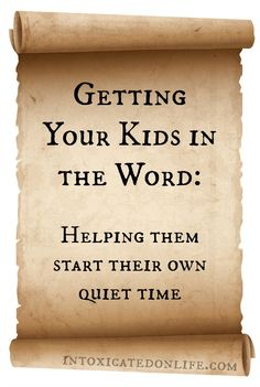 Getting Your Kids in the Word: Tips for helping them start their own quiet time. For our Bible Time next year. Family Bible Study, Bible Study For Kids, Train Up A Child, Love The Lord, Christian Parenting, Kids Church, Bible Lessons, Raising Kids, Teaching Kids